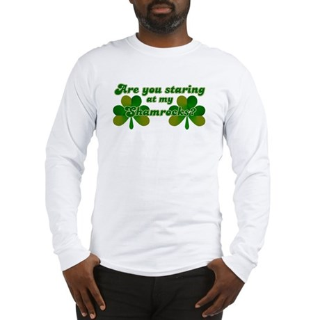 Are You Staring At My Shamroc Long Sleeve T-Shirt