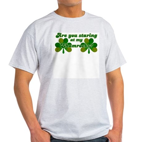 Are You Staring At My Shamroc Light T-Shirt