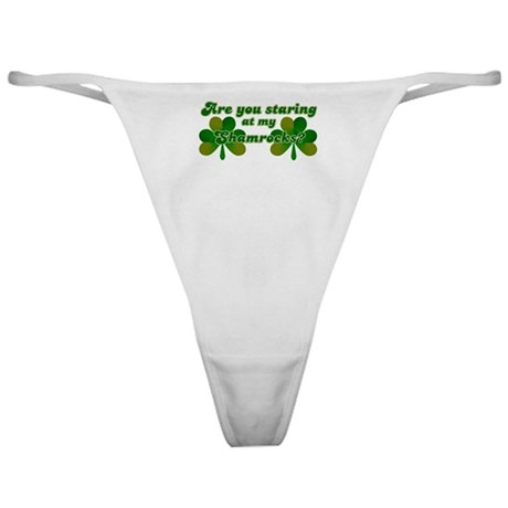 Are You Staring At My Shamroc Classic Thong