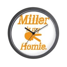 Miller is my Homie Wall Clock