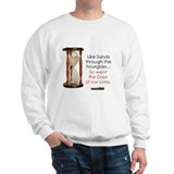 So Went the Days of our Lives Sweatshirt