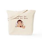 I Wanna Be Loved Tote Bag