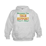 Because I'm Tech Support Hoodie
