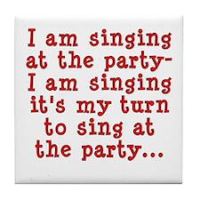 My Turn To Sing Tile Coaster