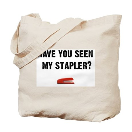 Have you seen my stapler? Tote Bag