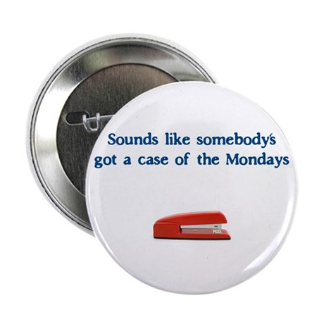 Case of the Monday's Button