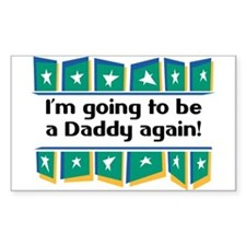 I'm Going to be a Daddy Again! Sticker (Rectangula