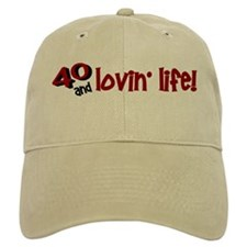 40 And Lovin' Life 1 Baseball Cap