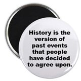 Cool History is the version of past events that people Magnet