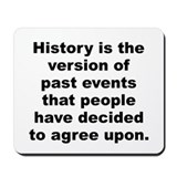 Cute History is the version of past events that people Mousepad