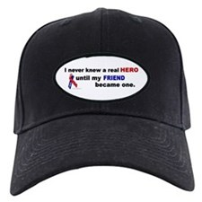 Never Knew A Hero.....Friend (ARMY) Baseball Cap