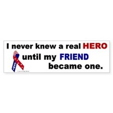 Never Knew A Hero.....Friend (ARMY) Bumper Sticker