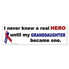 Never Knew A Hero.....Granddaughter (ARMY) Bumper Sticker