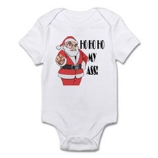 Ho Ho Ho my ass -- Merry Chirstmas Infant Bodysuit