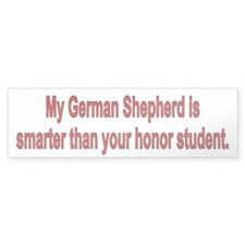 German Shepherd is smarter Bumper Bumper Sticker