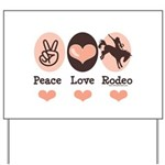 Peace Love Cowboy Rodeo Horse Yard Sign
