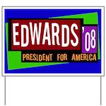 Edwards '08 Presidential Yard Sign
