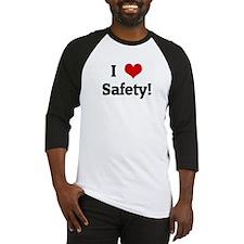 I Love Safety! Baseball Jersey