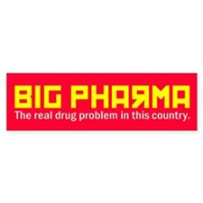 BIG PHARMA Bumper Bumper Sticker