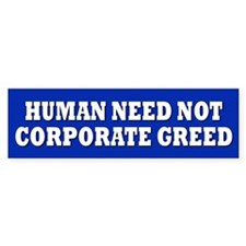 HUMAN NEED Bumper Bumper Sticker