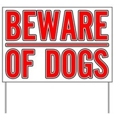 Beware of Dogs(White) Yard Sign