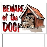 Beware Of The Dog! Yard Sign