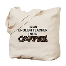 English Teacher Need Coffee Tote Bag