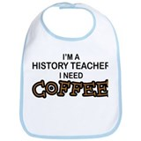 History Teacher Need Coffee Bib