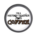 History Teacher Need Coffee Wall Clock
