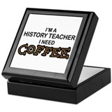 History Teacher Need Coffee Keepsake Box