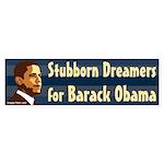 Stubborn Dreamers for Barack Obama bumpersticker