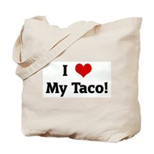 I Love My Taco! Tote Bag