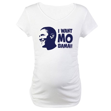 I want Mo-Bama Maternity T-Shirt
