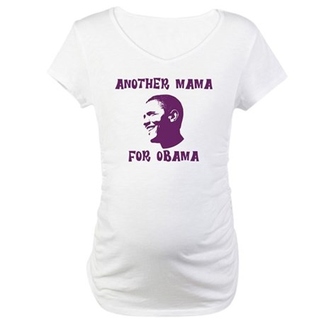 Another Mama for Obama  Maternity T-Shirt