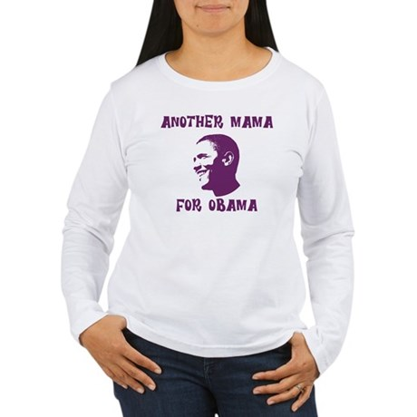Another Mama for Obama  Women's Long Sleeve T-Shir
