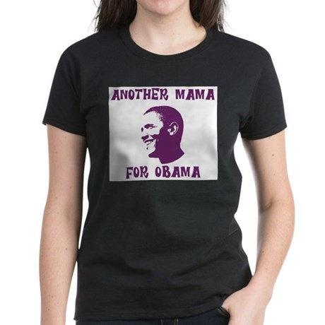 Another Mama for Obama  Womens T-Shirt