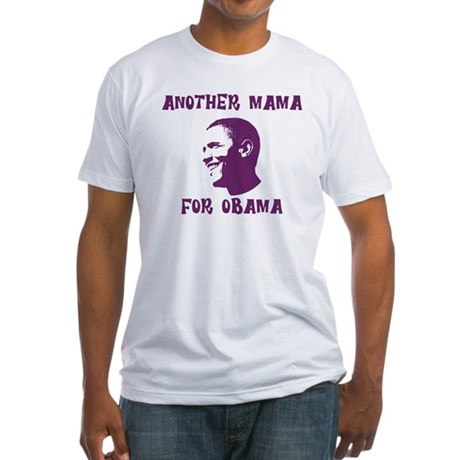Another Mama for Obama  Fitted T-Shirt