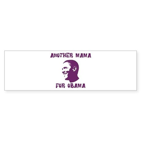 Another Mama for Obama Bumper Sticker