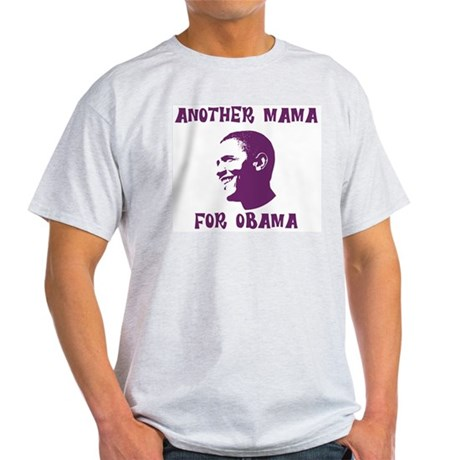Another Mama for Obama  Light T-Shirt