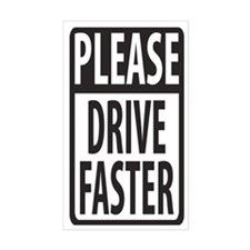 Please Drive Faster Rectangle Decal