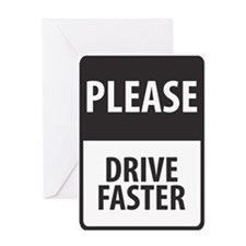 Please Drive Faster Greeting Card