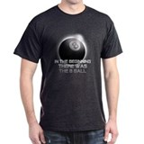Billiard - InTheBeginning T-Shirt