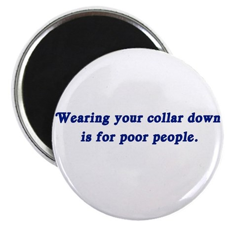 Wearing your collar down... Magnet