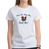 Love Me, Hug Me, Feed Me! Tee