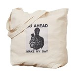 Make My Day Tote Bag