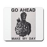 Make My Day Mousepad
