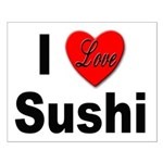 I Love Sushi for Sushi Lovers Small Poster