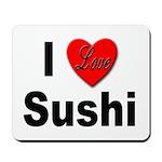 I Love Sushi for Sushi Lovers Mousepad