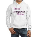 Proud Hungarian Mother Hoodie
