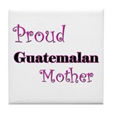 Proud Guatemalan Mother Tile Coaster